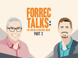 FORREC Talks: The Visitor Attraction Series (Part 2)